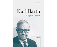 Karl Barth. A Life in Conflict​​​​​​​