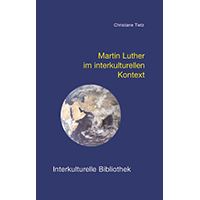 Tietz_Martin Luther im interkulturellen Kontext